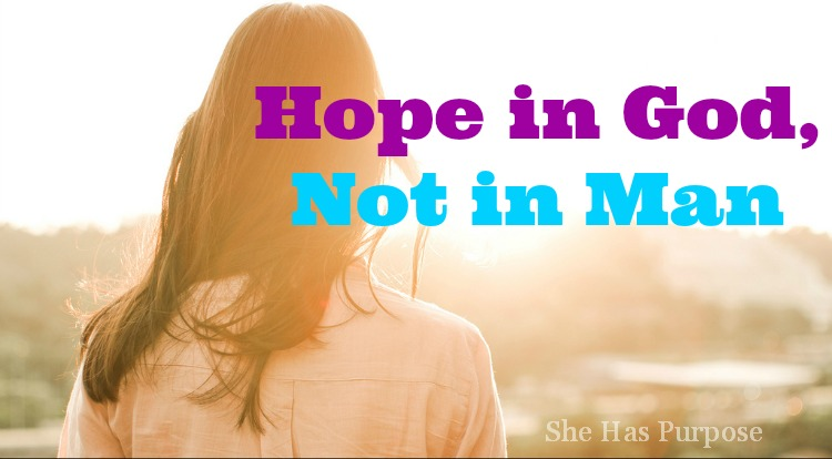 hope in god not in man