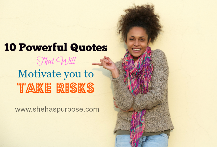 quotes that will motivate you to take risks